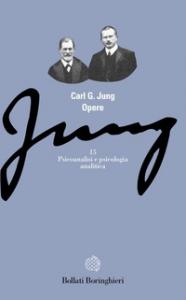 Vol. 15: Psicoanalisi e psicologia analitica