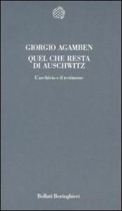 Quel che resta di Auschwitz : l'archivio e il testimone (Homo sacer III) / Giorgio Agamben