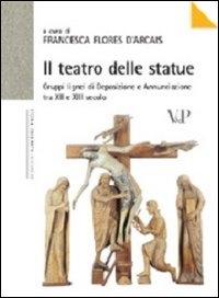 Il teatro delle statue: gruppi lignei di deposizione e annunciazione tra 12. e 13. secolo