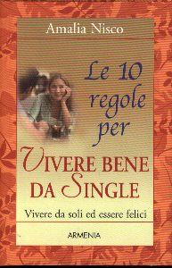 Le 10 regole per vivere bene da single