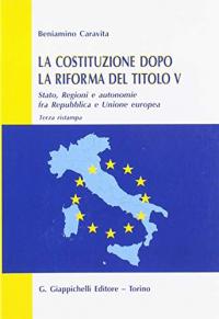 La Costituzione dopo la riforma del titolo V
