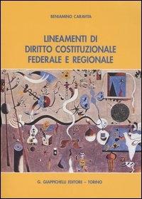Lineamenti di diritto costituzionale federale e regionale