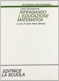 Ripensando l'educazione matematica