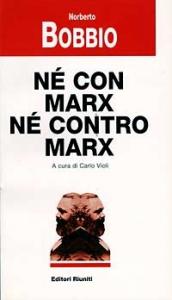 Ne con Marx, ne contro Marx