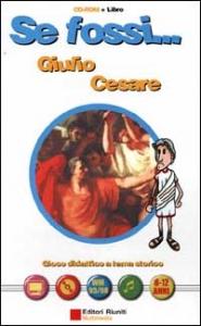 Se fossi... Giulio Cesare