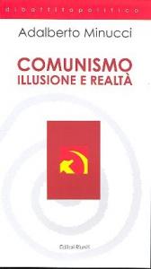 Comunismo, illusione e realta'