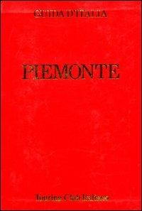 Piemonte : non compresa Torino : con 15 carte geografiche, 16 piante di città e 17 piantine di edifici / Touring club italiano