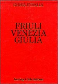 Friuli Venezia Giulia / Touring club italiano
