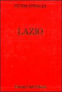 Lazio : (non compresa Roma e dintorni) / Touring Club Italiano