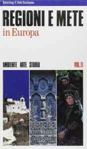 Regioni e mete in Europa. Ambiente arte storia.