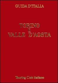 Torino e Valle d'Aosta / Touring club italiano