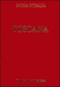 Toscana : esclusa Firenze / Touring club italiano