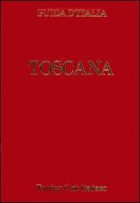 Toscana : esclusa Firenze / Touring club italiano