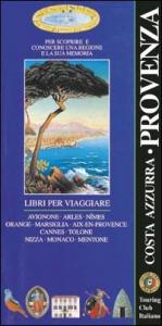 Provenza e costa azzurra / Touring club italiano