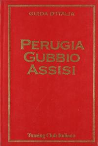 Perugia, Gubbio, Assisi