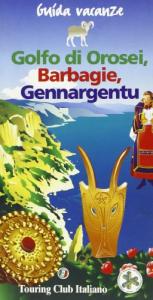 Golfo di Orosei, Barbagie, Gennargentu / Touring Club Italiano