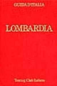 Lombardia : esclusa Milano / Touring Club Italiano