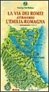 La via dei Romei attraverso l'Emilia Romagna