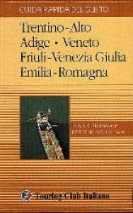Trentino Alto Adige, Tirolo : 23 itinerari tra vette alpine, parchi, castelli e abbazie / Touring club italiano.  Ed. 2000