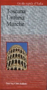 3: Toscana, Umbria, Marche