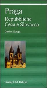 Praga : Repubblica Ceca e Slovacca / Touring club italiano.  Ed. 2002