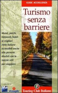 Turismo senza barriere / Touring club italiano