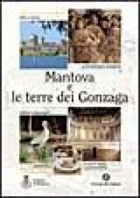 Mantova e le terre dei Gonzaga