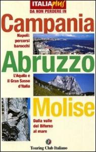 Campania, Abruzzo, Molise / Touring club italiano