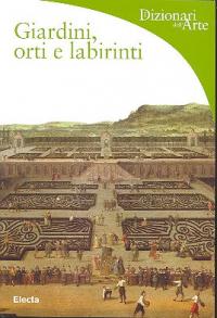 Giardini, orti e labirinti
