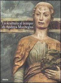 La scultura al tempo di Andrea Mantegna: tra classicismo e naturalismo