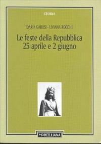 Le feste della Repubblica: 25 aprile e 2 giugno