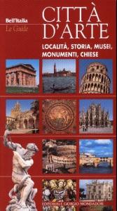 Città d'arte : località, storia, musei, monumenti, chiese