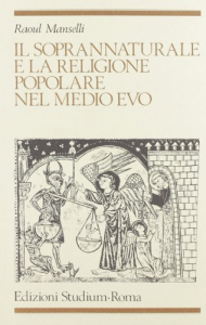 Il soprannaturale e la religione popolare nel Medio Evo