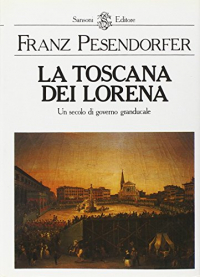 La Toscana dei Lorena