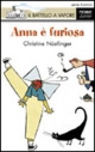 Anna è furiosa / Christine Nöstlinger ; illustrazioni di Arnal Ballester