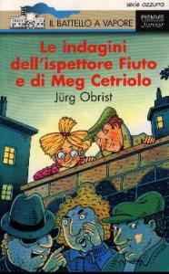 Le indagini dell'ispettore Fiuto e di Meg Cetriolo