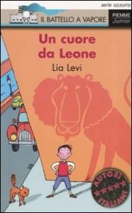 Un  cuore da Leone / Lia Levi ; illustrazioni di Desideria Guicciardini