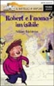 Robert e l'uomo invisibile
