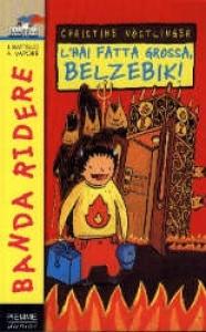 L' hai fatta grossa, Belzebik!