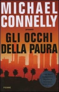 Gli  occhi della paura : il meglio dei racconti mystery americani 2003 / introduzione e cura di Michael Connelly ; editor della serie Otto Penzler