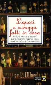 Liquori e sciroppi fatti in casa