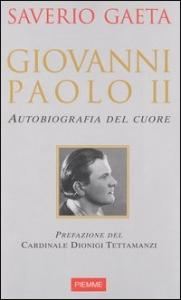 Giovanni Paolo 2. : autobiografia del cuore