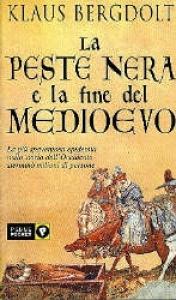 La peste nera e la fine del Medioevo