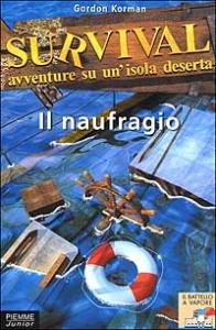 Il naufragio / Gordon Korman ; traduzione di Chiara Villa ; illustrazioni di Iacopo Bruno