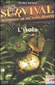 L'isola / Gordon Korman ; traduzione di Chiara Villa ; illustrazioni di Iacopo Bruno