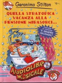 Quella stratopica vacanza alla pensione Mirasorci ... [audioregistrazione]