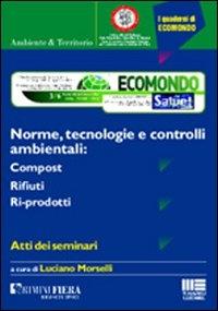 ˆNorme, tecnologie e controlli ambientali: ‰compost, rifiuti, ri-prodotti