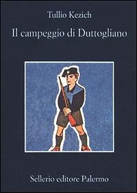 Il campeggio di Duttogliano e altri ricordi-racconti