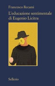 L'educazione sentimentale di Eugenio Licitra