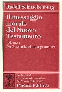 Vol. 1: Da Gesù alla Chiesa primitiva
